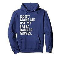 Funny Saying Salsa Dancer Salsa Dance Shirts Hoodie Navy
