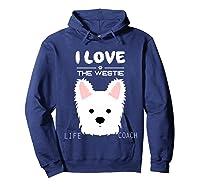 I Love My Dog The Westie T Shirt Girls Guys T Shirts Hoodie Navy