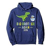 Big Brother Again Shirt 2019 T-rex Dinosaur T-shirt Hoodie Navy