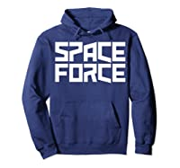 Space Force () Shirt Hoodie Navy