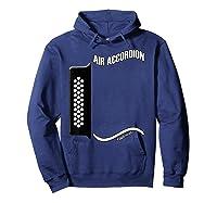 Acordeon Vallenato T Shirt Air Accordion For Drunks Hoodie Navy