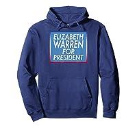 Elizabeth Warren For President T-shirt Hoodie Navy