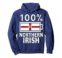 Northern Ireland Flag Shirt 100 Irish Battery Power Tee Hoodie Navy