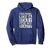 Training Like A Beast For My Beauty Couples Shirts Hoodie Navy