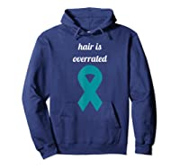Ovarian Cancer Awareness Hair Is Overrated Funny Bald Shirts Hoodie Navy