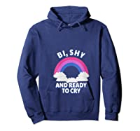Funny Bisexual - Bi, Shy And Ready To Cry T-shirt Hoodie Navy