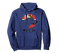 Wuff Da Funny Norwegian Uff Da Viking Dog Shirts Hoodie Navy