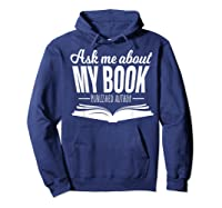 Ask Me About My Book Published Author Writer Shirts Hoodie Navy