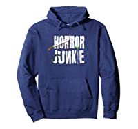 Horror Junkie Horror Movie Lovers Gifts Horror Addict Shirts Hoodie Navy