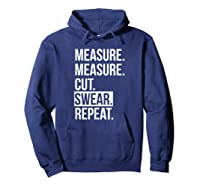 Funny Measure Cut Swear Dad Gift For Shirts Hoodie Navy