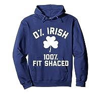 0 Irish 100 Shaced Saint Patrick S Day T Shirts Hoodie Navy