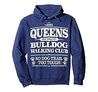 Bulldog Dog Walking Funny Queens New York Slogan Shirts Hoodie Navy