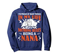 I'm Proud Many Things In My Life Nothing Beats Being A Nana Shirts Hoodie Navy