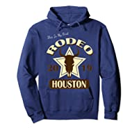 Rodeo 2019 T Shirt This Is My First Houston Rodeo Hoodie Navy