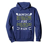 Funny Rowing T-shirt - No Halftime No Timeouts Rowing Tee Hoodie Navy