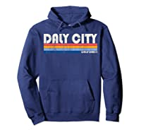 Vintage 70s 80s Style Daly City Ca T Shirt Hoodie Navy