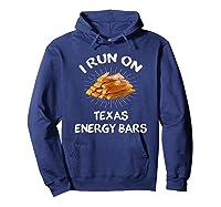 I Run On Texas Energy Bars Funny Tamale T-shirt Hoodie Navy