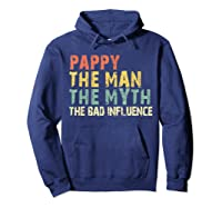 Pappy The Man Myth Bad Influence Vintage Gift Shirts Hoodie Navy