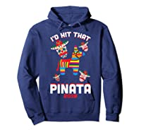 I'd Hit That Pinata 2019 With Sugar Skull Mexican Shirts Hoodie Navy