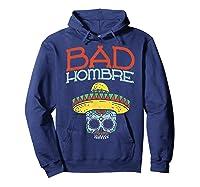 Bad Hombre Cinco De Mayo Sugar Skull Mexican Gift Shirts Hoodie Navy