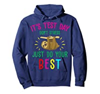Best Saying Test Day Gift Tea Sloth Lover Shirts Hoodie Navy