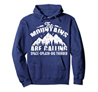 The Mountains Are Calling Space Splash Big Thunder Shirts Hoodie Navy