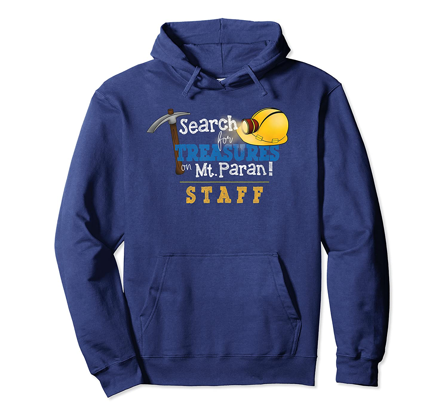 Search For Treasure On Mt Paran Staff Shirts Unisex Pullover Hoodie