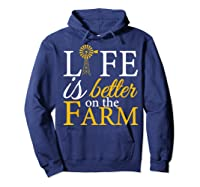Life Is Better On The Farm Agricultural Life Shirts Hoodie Navy
