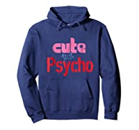 Cute But Psycho - Funny Gift Tshirt Hoodie Navy