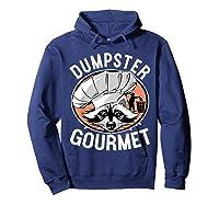 Funny Raccoon Dumpster Gourmet Shirts Hoodie Navy