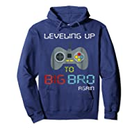 Big Brother Again Leveling Up To Big Bro Gaming Gift Shirts Hoodie Navy