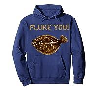 Fluke You! Summer Flounder Fishing T-shirt | Fluke Shirt Hoodie Navy