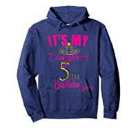 Cute It's My Daughter's 5th Birthday Party Out Shirts Hoodie Navy