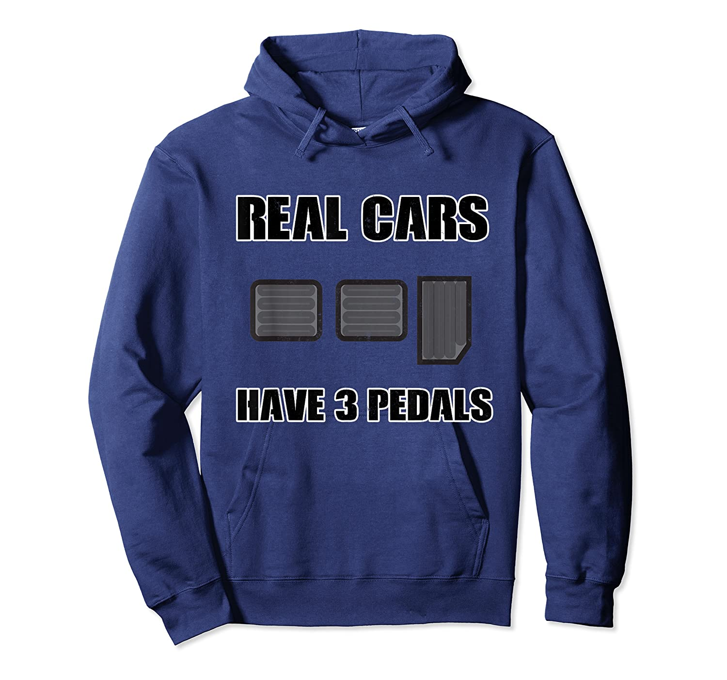 Real Cars Have 3 Pedals Design For All Self Shifter Shirts Unisex Pullover Hoodie