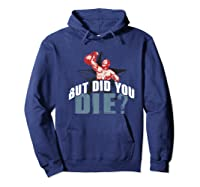 But Did You Die Kettlebell Workout Gym Ness Lifting Premium T-shirt Hoodie Navy