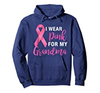 I Wear Pink For My Grandma Shirt - Breast Cancer Awareness Hoodie Navy