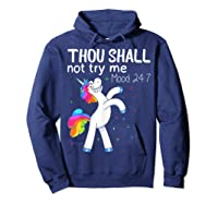 Thou Shall Not Try Me Mood 24:7 Funny Unicorn Tshirt Gifts Hoodie Navy