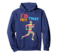 I D Hit That Runner. Pinata Shirt. Cinco De Mayo Hoodie Navy