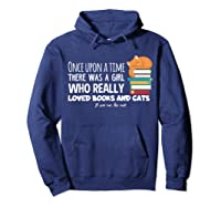 Once Upon A Time There Was A Girl Loved Books Cats Shirt Hoodie Navy