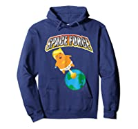 Anti Space Force Funny Donald Trump Gift Shirts Hoodie Navy