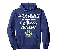 Worlds Greatest Cockapoo Grandma Love Dogs Shirts Hoodie Navy