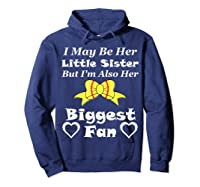 May Be Her Little Sister Biggest Fan Softball Shirts Hoodie Navy