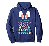 Will Trade Sister For Eggs Happy Easter Girls Shirts Hoodie Navy