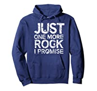 Geology Clothing Just One More Rock I Promise Geologist Gift Shirts Hoodie Navy