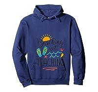 Beaching Not Teaching Funny Vacation Summer Tea Gift T-shirt Hoodie Navy