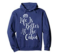 Life Is Better At The Cabin Summer Vacation T-shirt Hoodie Navy