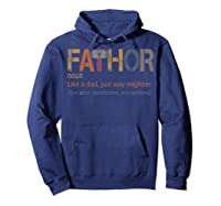 Fa Thor Like Dad Just Way Mightier Hero Father S Day Shirts Hoodie Navy