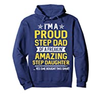 Proud Step Dad Of A Freaking Amazing Step Daughter 2 Shirts Hoodie Navy