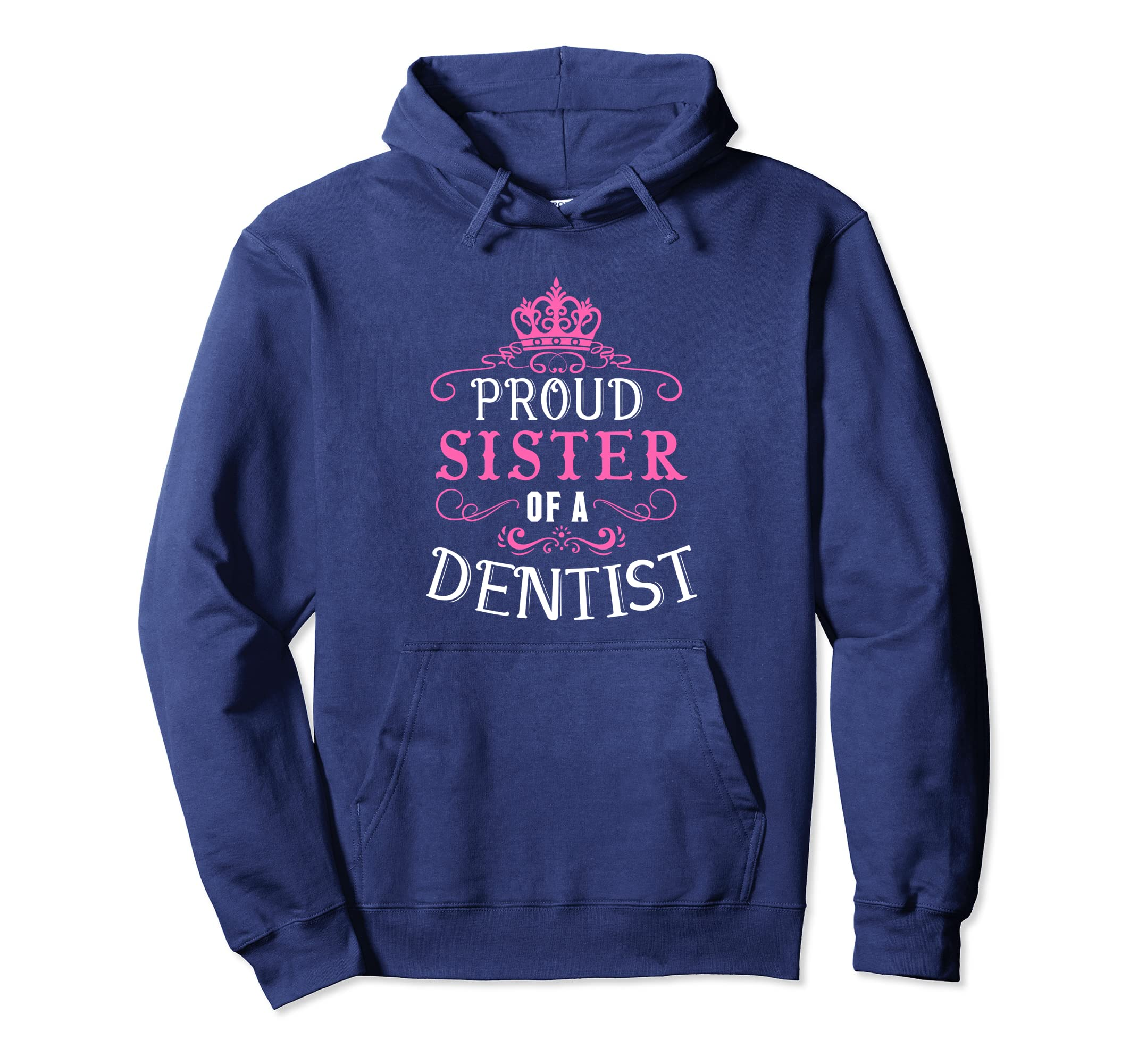 Proud Sister Of A Dentist Funny Dentist Pullover Hoodie-SFL
