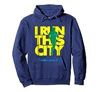 I Run This City Washington D C Apparel For Marathon Runner Shirts Hoodie Navy